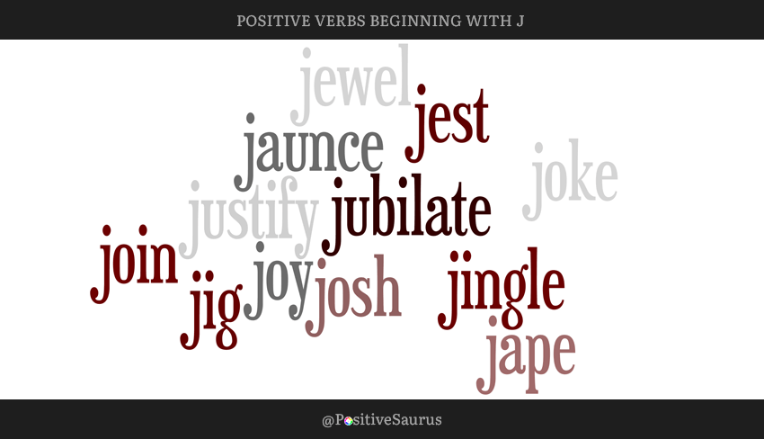 "POSITIVE VERBS THAT START WITH J ""LETTER J ACTION WORDS"""