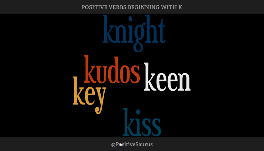 "POSITIVE VERBS THAT START WITH K ""LETTER K ACTION WORDS"""