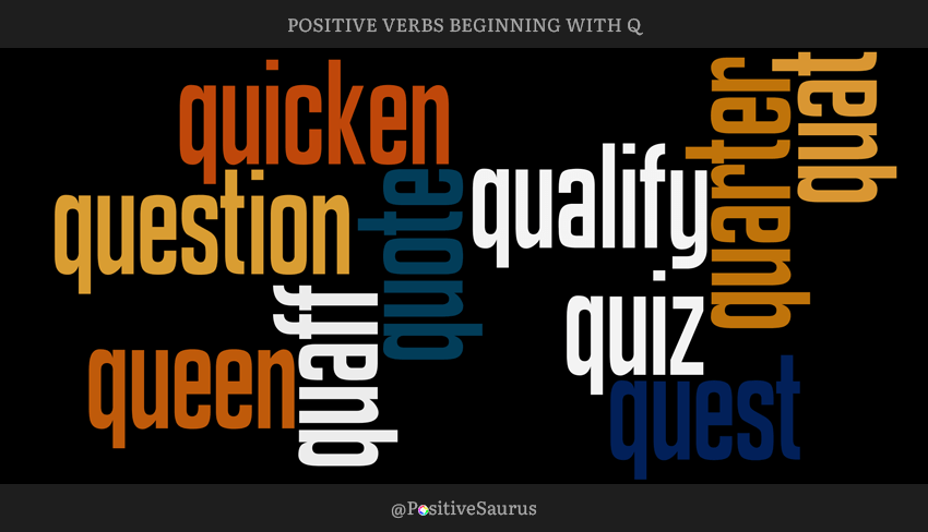 "POSITIVE VERBS THAT START WITH Q ""LETTER Q ACTION WORDS"""