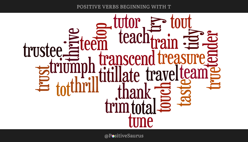 "POSITIVE VERBS THAT START WITH T ""LETTER T ACTION WORDS"""