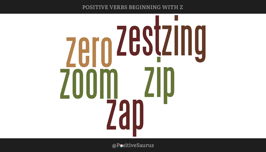 "POSITIVE VERBS THAT START WITH Z ""LETTER Z ACTION WORDS"""