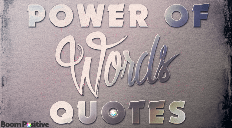 "Power of words quotes ""50 powerful quotations to Empower and Inspire You"""