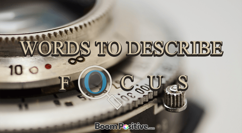 "Focus synonyms ""positive words to describe focus"""