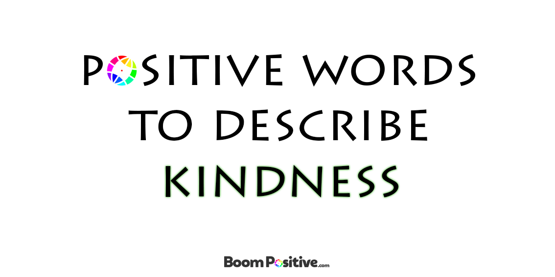 "Synonyms for kindness and friendliness ""kind words"""