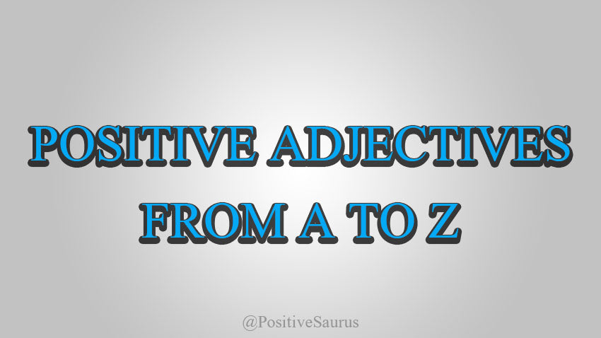 Positive Adjectives | List from A to Z
