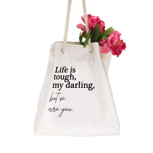 Life is Tough Tote