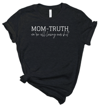 Load image into Gallery viewer, Mom Truth - Black