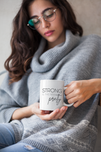 Load image into Gallery viewer, Strong is the new pretty - 11oz