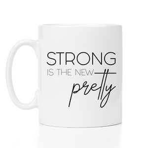 Strong is the new pretty - 11oz