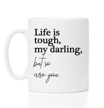Load image into Gallery viewer, Life is tough - 11oz