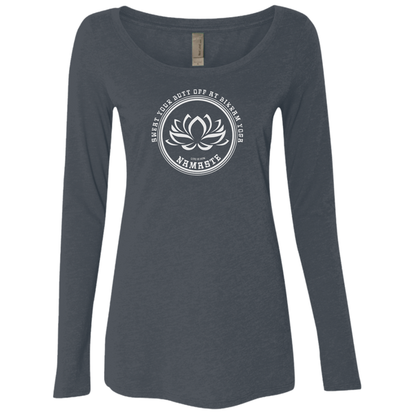 Sweat Your Butt off Bikram Ladies' Triblend LS Scoop