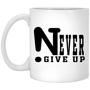 !Never Give Up 11 oz. White Mug