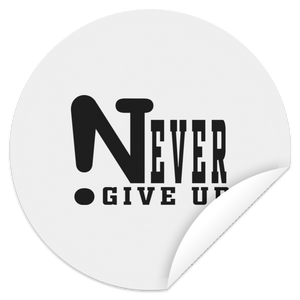 !Never Give Up Circle Sticker