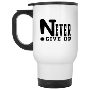 !Never Give Up White Travel Mug