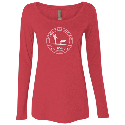 Paddle Your Ass Off Ladies' Triblend LS Scoop