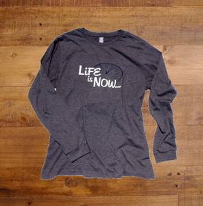 Original LiFE is NOW...Longsleeve Tee