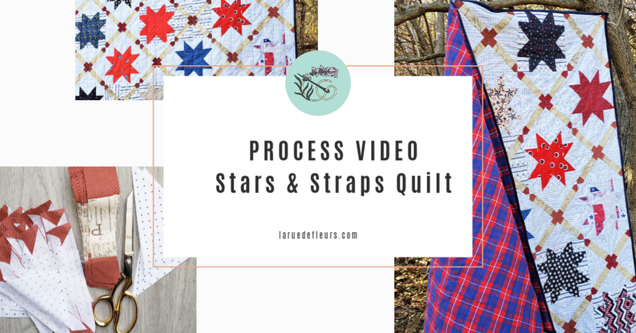 Stars and Straps Quilt Process Video