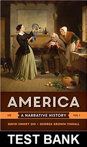 Test Bank for America: A Narrative History (Vol. 1) Tenth Edition by David E. Shi