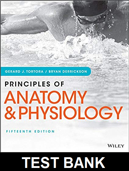 Test Bank for Principles of Anatomy and Physiology 15th Edition by Tortora / Derrickson
