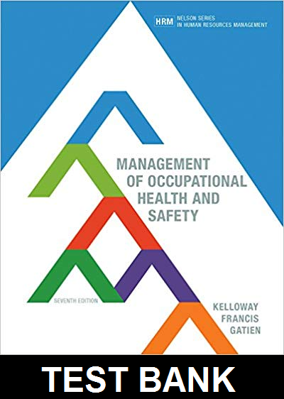 Test Bank for Management of Occupational Health and Safety Canadian 7th Edition Kelloway