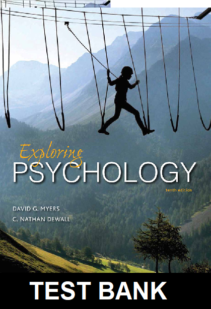 Test Bank for Exploring Psychology 10th Edition Myers