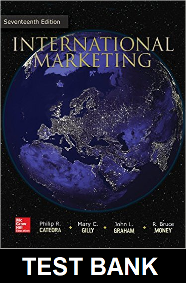 Test Bank for International Marketing 17th Edition Cateora