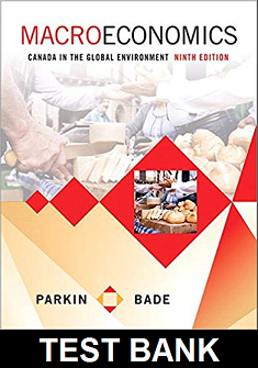 Test Bank for Macroeconomics Canada in the Global Environment 9th Edition Parkin