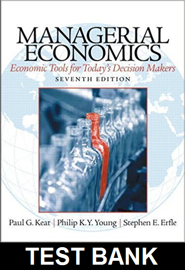 Test Bank for Managerial Economics 7th Edition Keat
