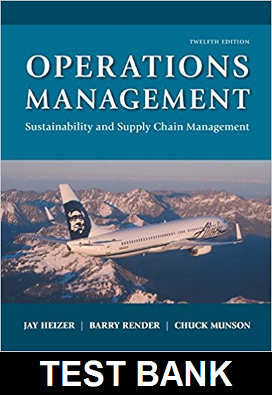 Test Bank for Operations Management Sustainability and Supply Chain Management 12th Edition Heizer