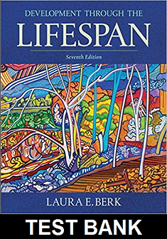 Test Bank for Development Through the Lifespan 7th Edition Berk