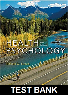 Test Bank for Health Psychology A Biopsychosocial Approach 5th Edition Straub