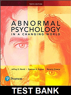 Test Bank for Abnormal Psychology in a Changing World 10th Edition Nevid