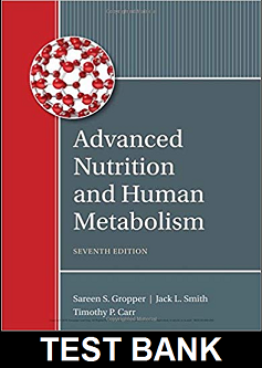 Test Bank for Advanced Nutrition and Human Metabolism 7th Edition Gropper