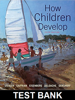 Test Bank for How Children Develop 5th Edition Siegler