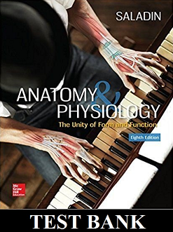 Test Bank for Anatomy and Physiology The Unity of Form and Function 8th Edition Saladin