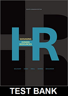 Test Bank for Managing Human Resources Canadian 8th Edition Belcourt
