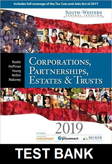 Test Bank for South-Western Federal Taxation 2019: Corporations, Partnerships, Estates And Trusts 42nd Edition