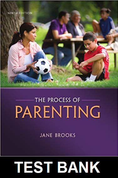 Test Bank for The Process of Parenting 9th Edition Brooks
