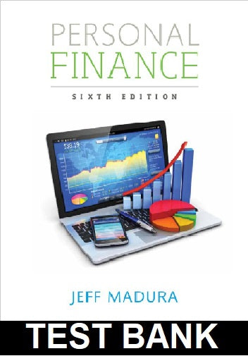 Test Bank for Personal Finance 6th Edition Madura