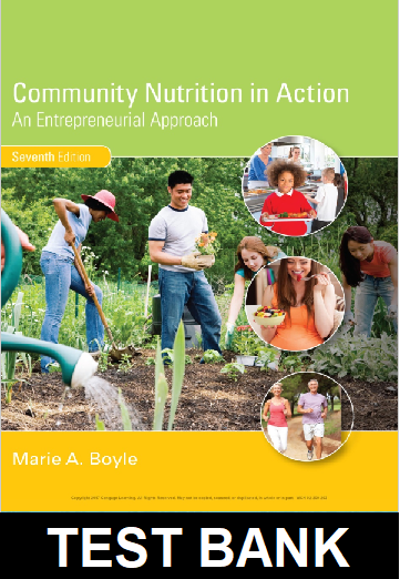 Test Bank for Community Nutrition in Action An Entrepreneurial Approach 7th Edition Boyle