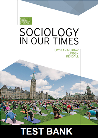 Test Bank for Sociology in Our Times 7th Canadian Edition by Murray