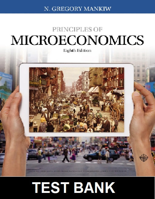 Test Bank for Principles of Microeconomics 8th Edition Mankiw