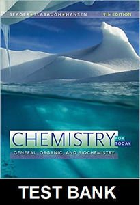 Test Bank for Chemistry for Today General Organic and Biochemistry 9th Edition Seager