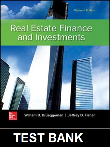 Test Bank for Real Estate Finance and Investments 15th Edition Brueggeman