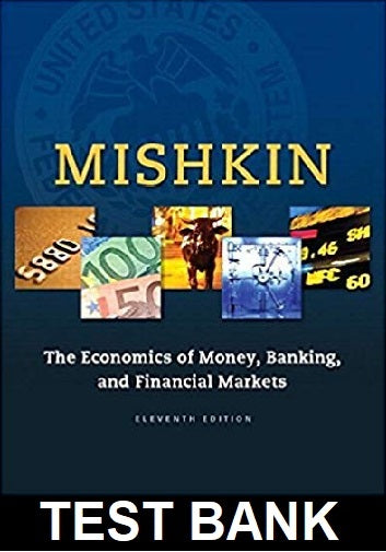 Test Bank for Economics of Money Banking and Financial Markets 11th Edition Mishkin