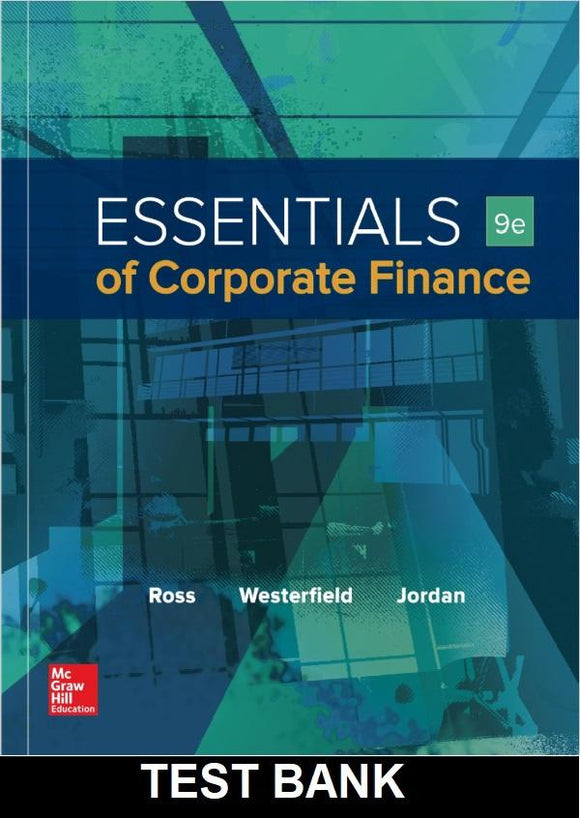 Test Bank for Essentials of Corporate Finance 9th Edition Ross
