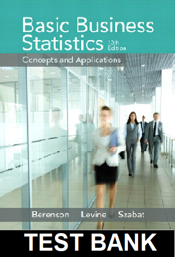 Test Bank for Basic Business Statistics 13th Edition Berenson