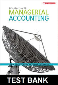 Test Bank for Introduction to Managerial Accounting Canadian 5th Edition Brewer