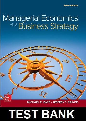 Test Bank for Managerial Economics and Business Strategy 9th Edition Baye