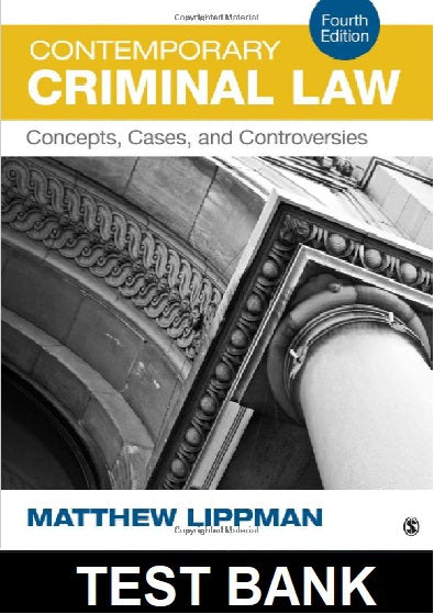Test Bank for Contemporary Criminal Law Concepts Cases and Controversies 4th Edition Lippman